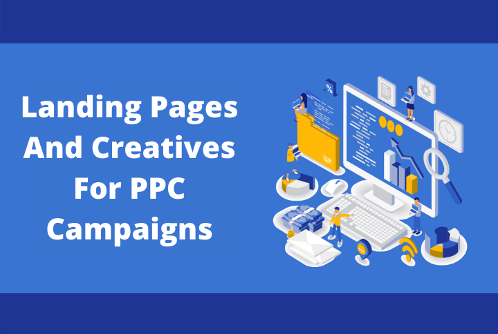 Importance of Landing Pages and Creatives in PPC campaigns